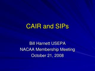 CAIR and SIPs