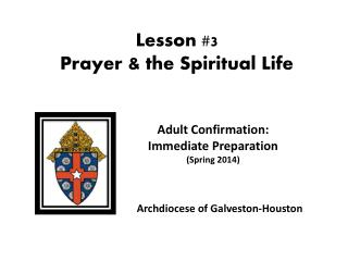 Lesson  #3   Prayer & the Spiritual Life