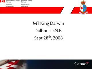 MT King Darwin Dalhousie N.B. Sept 28 th , 2008