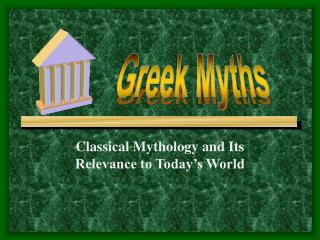 Classical Mythology and Its Relevance to Today's World