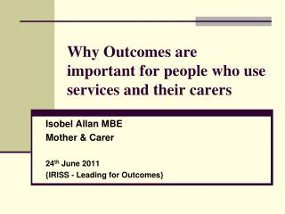 Why Outcomes are important for people who use services and their carers