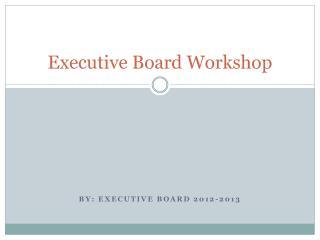 Executive Board Workshop