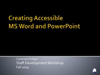 Creating Accessible  MS Word and PowerPoint