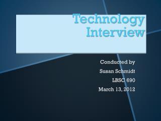 Technology Interview
