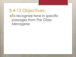 3-4-13 Objectives: