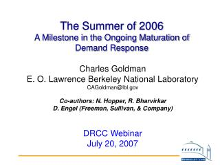 The Summer of 2006 A Milestone in the Ongoing Maturation of Demand Response