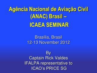 Agência Nacional de Aviação Civil (ANAC) Brasil –  ICAEA SEMINAR Brasilia, Brasil