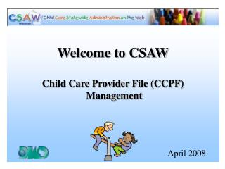 Welcome to CSAW Child Care Provider File (CCPF)   Management