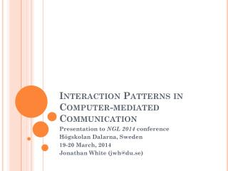 Interaction  Patterns in Computer- mediated  Communication