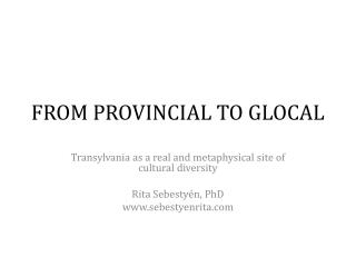 FROM PROVINCIAL TO GLOCAL