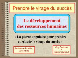 « La pierre angulaire pour prendre  et réussir le virage du succès »