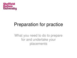 Preparation for practice