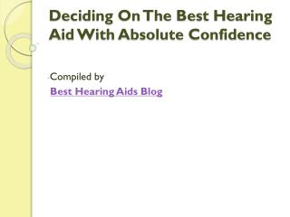 Deciding On The Best Hearing Aid With Absolute Confidence