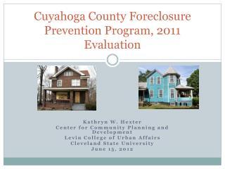 Cuyahoga County Foreclosure Prevention Program, 2011 Evaluation