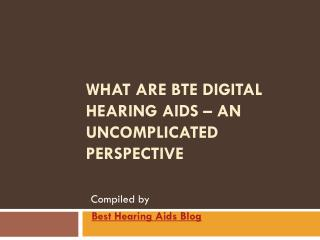 What Are BTE Digital Hearing Aids