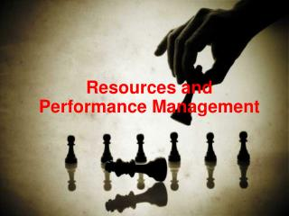 Resources and Performance Management