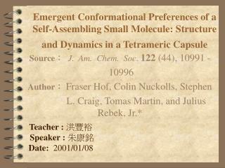 Source :   J.  Am.  Chem.  Soc .  122  (44), 10991 -  10996