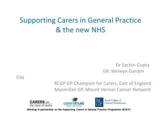 Supporting Carers in General Practice & the new NHS