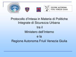Protocollo d'Intesa in Materia di Politiche Integrate di Sicurezza Urbana  tra il