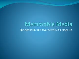 Memorable Media