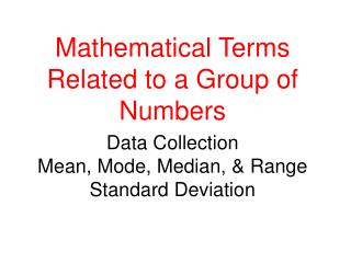 Data Collection Mean, Mode, Median, & Range Standard Deviation