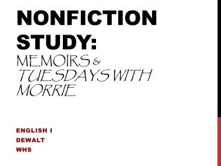 Nonfiction Study: Memoirs & Tuesdays With  Morrie