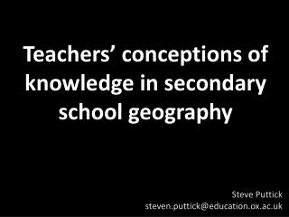 Teachers' conceptions of knowledge in secondary school geography