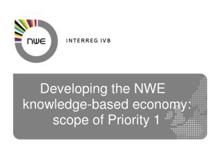 Developing the NWE knowledge-based economy: scope of Priority 1