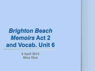 Brighton Beach Memoirs  Act 2 and Vocab. Unit 6