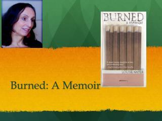 Burned: A Memoir