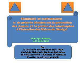 Par :  le Capitaine  Amadou Fall Canar  DIOP Chef de la Division des Etudes et Opérations