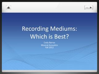 Recording Mediums: Which is Best?