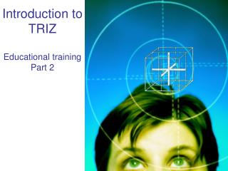 Introduction to TRIZ Educational training Part 2
