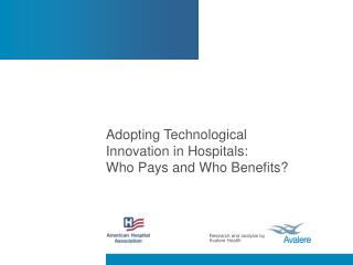 Adopting Technological Innovation in Hospitals:   Who Pays and Who Benefits