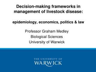 Professor Graham Medley Biological Sciences University of Warwick
