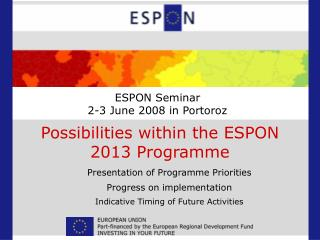 ESPON Seminar  2-3 June 2008 in Portoroz