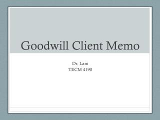 Goodwill Client Memo