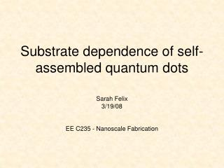 Substrate dependence of self-assembled quantum dots