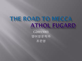 THe  Road To Mecca Athol Fugard