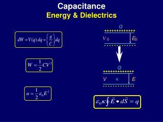 Capacitance Energy & Dielectrics