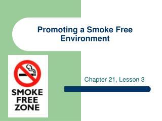 Promoting a Smoke Free Environment