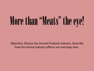 How does the animal industry affect you?