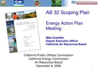 California Public Utilities Commission California Energy Commission Air Resources Board