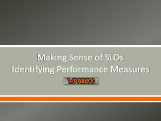 Making Sense of SLOs Identifying Performance Measures
