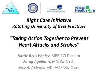 Hattie Rees Hanley ,  MPP, RCI Director Parag Agnihotri,  MD, Co-Chair,