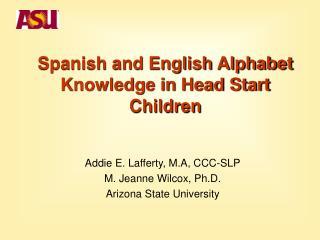 Spanish and English Alphabet Knowledge in Head Start Children