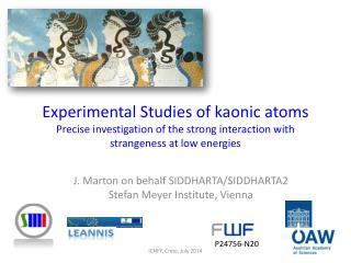 J. Marton on behalf SIDDHARTA/SIDDHARTA2 Stefan Meyer Institute, Vienna