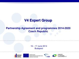 V4 Expert Group Partnership Agreement and programmes 2014-2020 Czech Republic