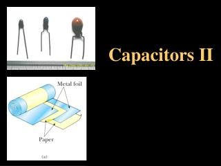 Capacitors II