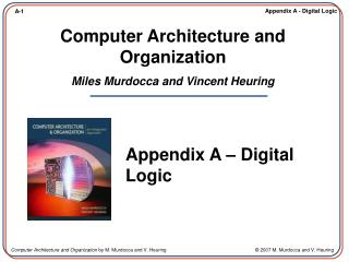 Computer Architecture and Organization Miles Murdocca and Vincent Heuring
